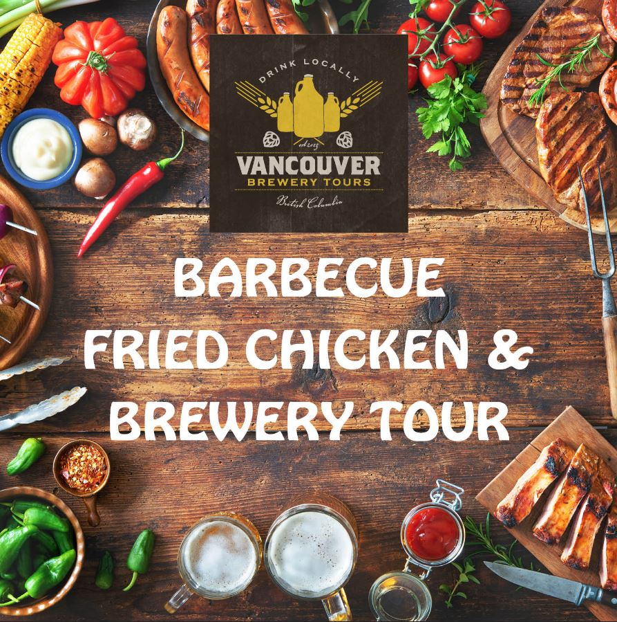 BBQ, Fried Chicken and Brewery Tour Vancouver Brewery Tours Blog
