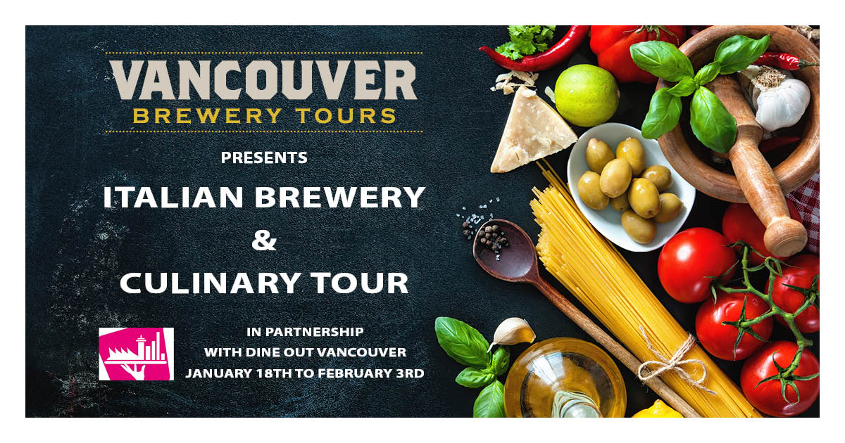 Dine Out Vancouver - Italian Brewery and Culinary Tour - Vancouver Brewery Tours Inc.